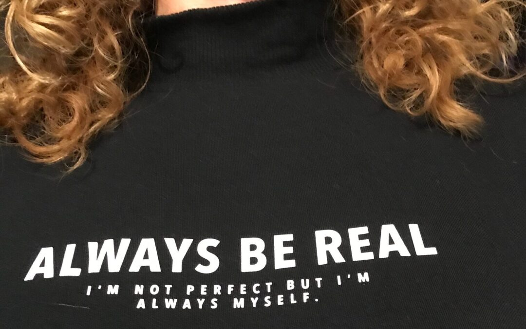Always be real